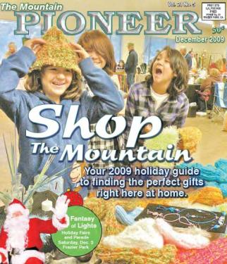 "If you love your mountain neighborhoods, help keep local jobs and services here: ""Think local"" when you make out your holiday shopping list this year. Santa's found an exciting banquet of gift opportunities in the December ""Shop the Mountain"" special issue of The Mountain Pioneer. Don't forget the Pine Mountain Holiday Crafts Fair on Saturday, Nov. 28 and the Fantasy of Lights Holiday Faire and Parade on Saturday, Dec. 5 in Frazier Park."