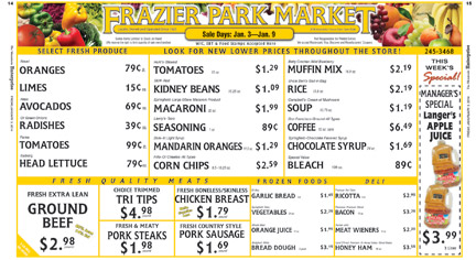 The Frazier Park Market advertises its specials every week in The Mountain Enterprise on pages 14-15. These two advertising pages are a source of great interest to newspaper readers throughout the Mountain Communities, who use them to make their shopping lists.